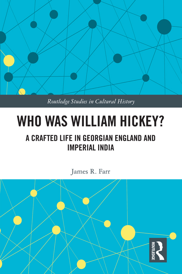 Who Was William Hickey?: A Crafted Life in Georgian England and Imperial India book cover