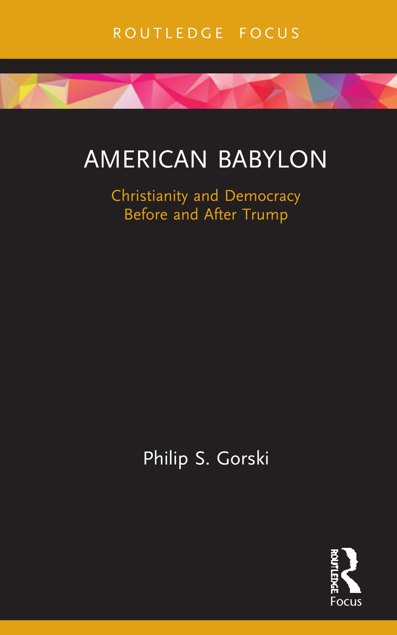 American Babylon: Christianity and Democracy Before and After Trump, 1st Edition (Hardback) book cover