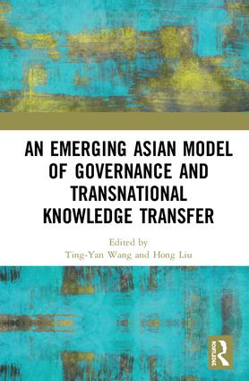 An Emerging Asian Model of Governance and Transnational Knowledge Transfer book cover