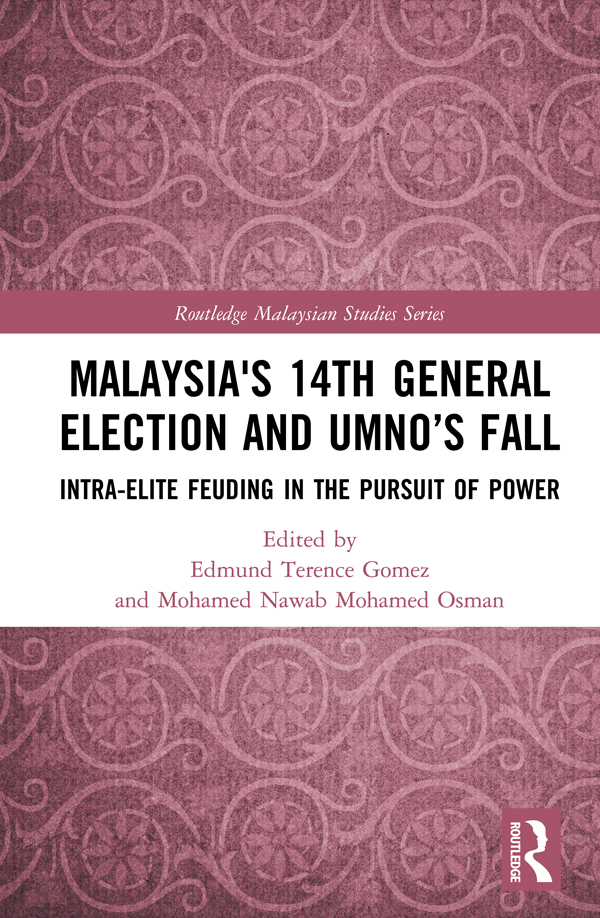 Malaysia's 14th General Election and UMNO's Fall: Intra-Elite Feuding in the Pursuit of Power book cover