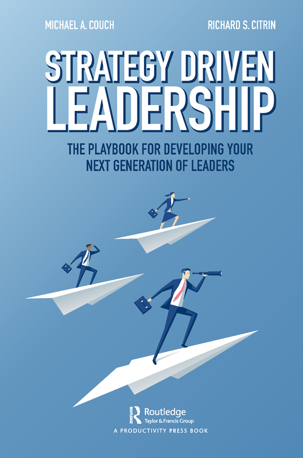 Strategy-Driven Leadership: The Playbook for Developing Your Next Generation of Leaders, 1st Edition (Hardback) book cover
