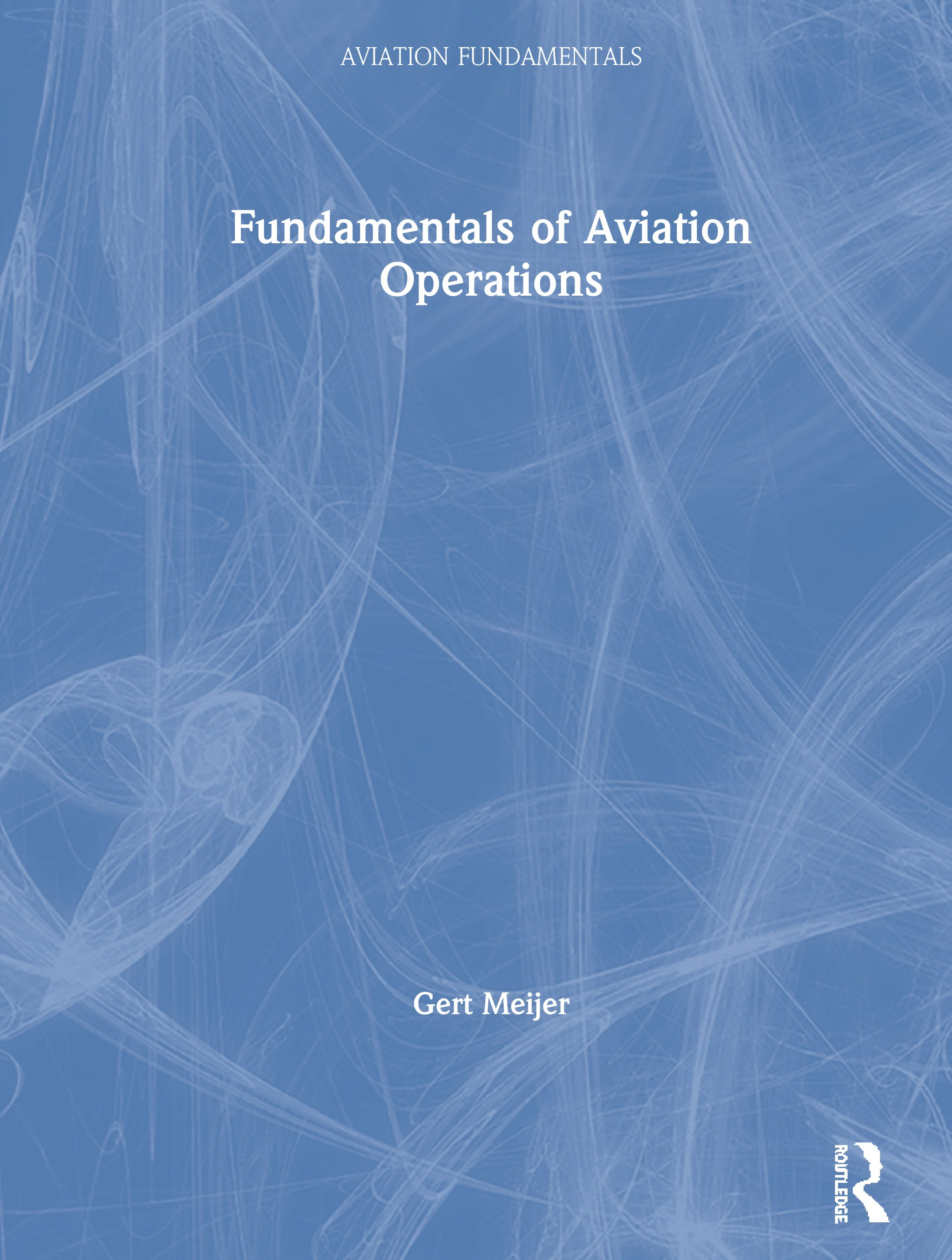 Fundamentals of Airline Operations: 1st Edition (Paperback) book cover