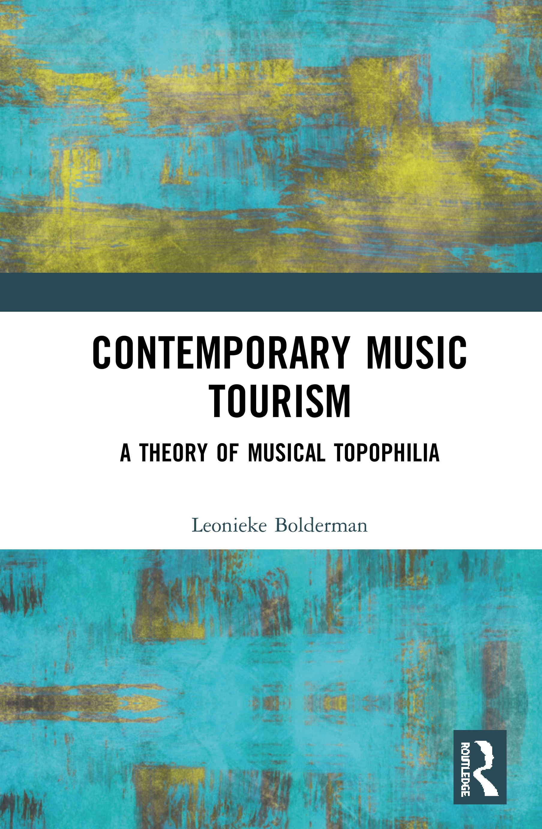Contemporary Music Tourism: A Theory of Musical Topophilia, 1st Edition (Hardback) book cover
