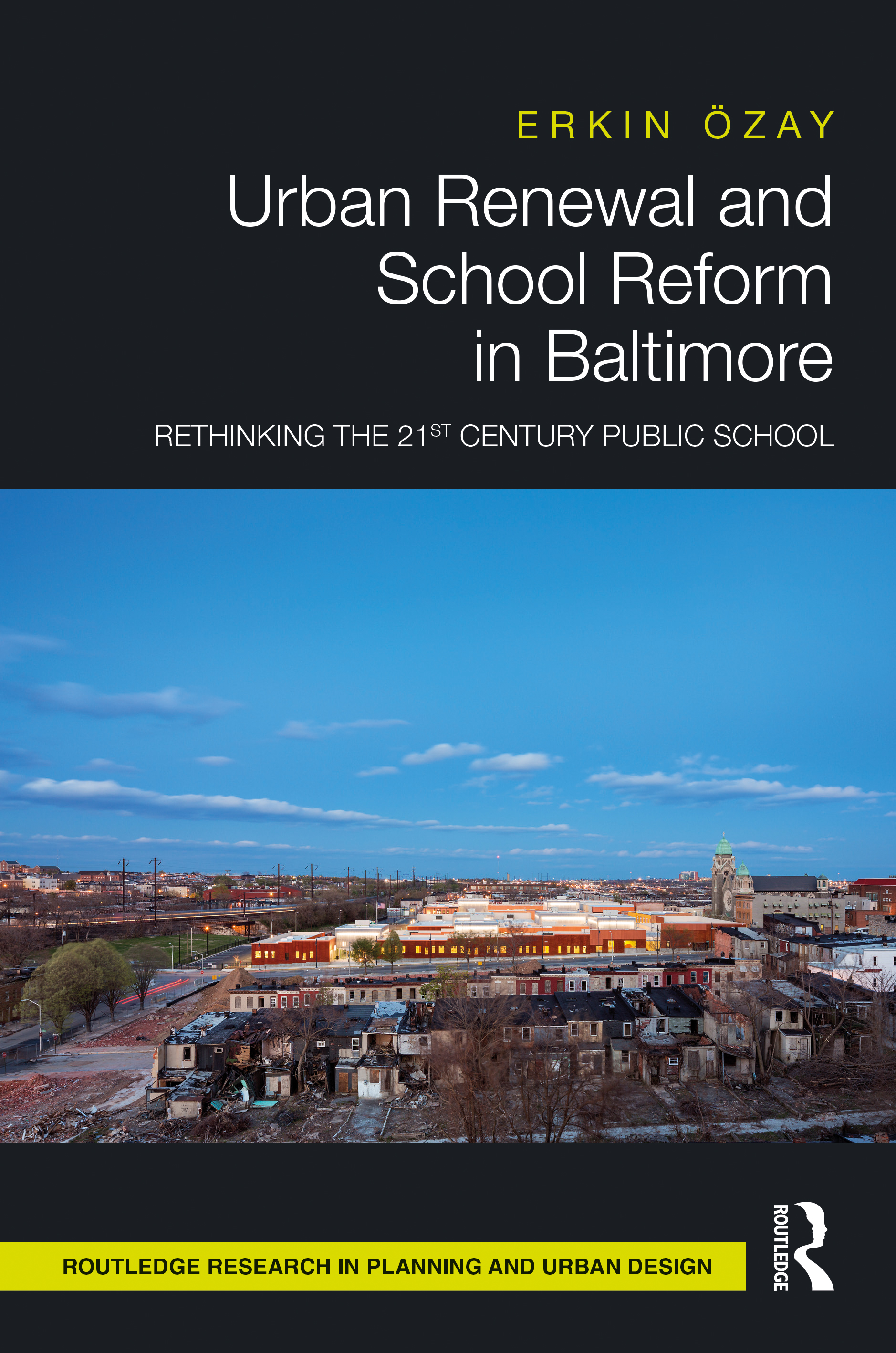 Urban Renewal and School Reform in Baltimore: Rethinking the 21st Century Public School book cover