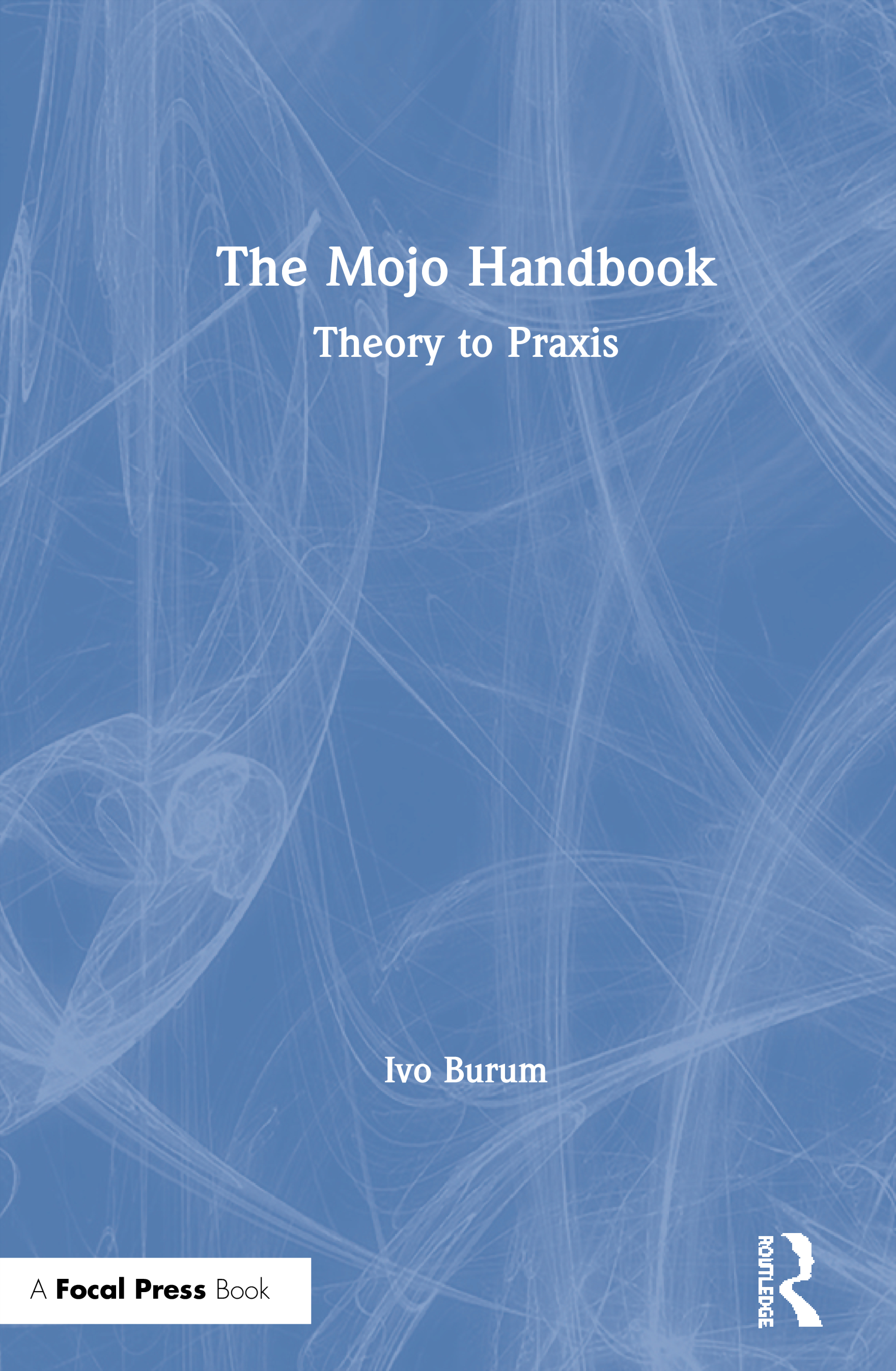 The Mojo Handbook: Theory to Praxis book cover