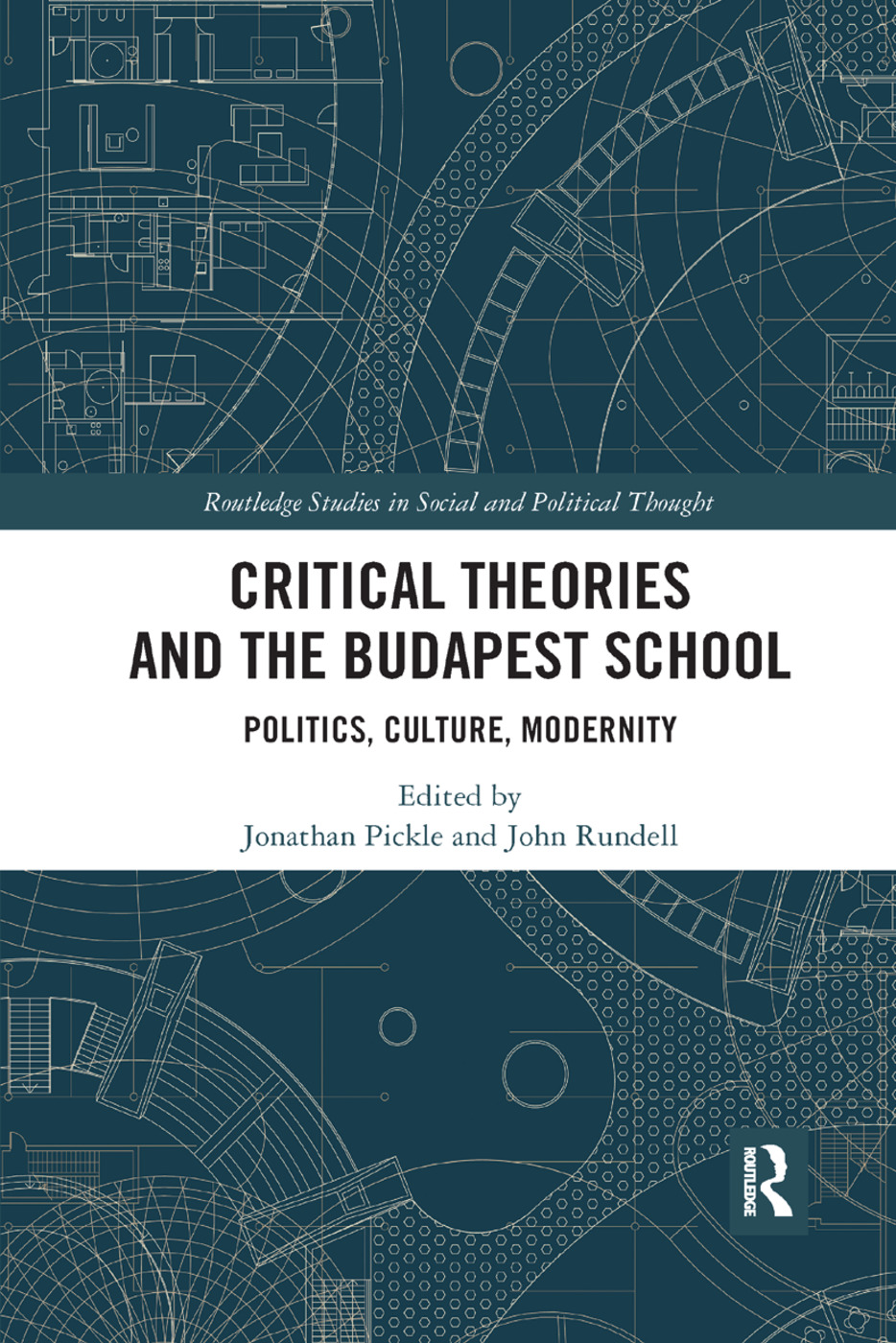 Critical Theories and the Budapest School: Politics, Culture, Modernity, 1st Edition (e-Book) book cover