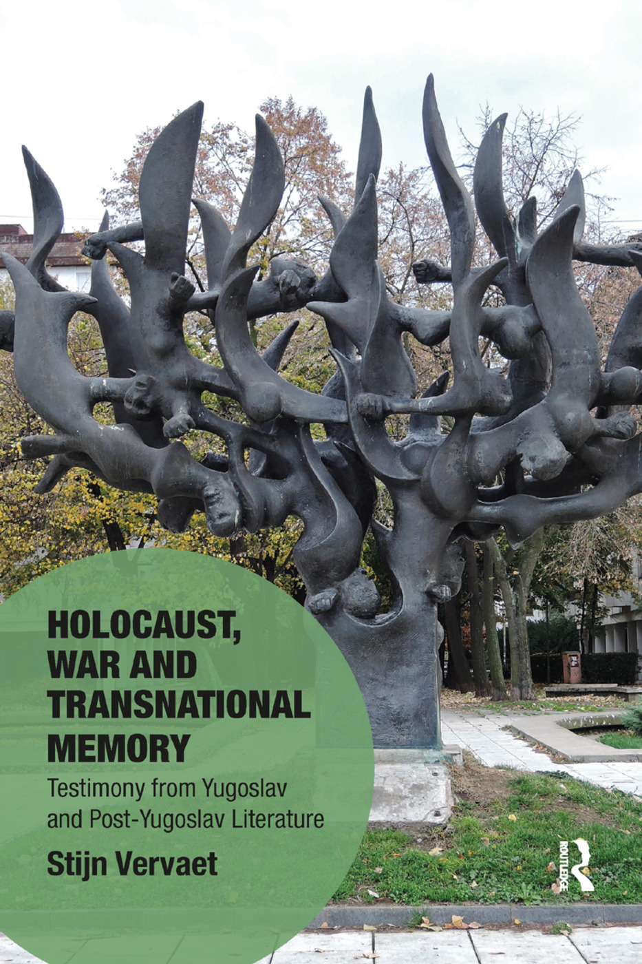 Holocaust, War and Transnational Memory: Testimony from Yugoslav and Post-Yugoslav Literature book cover