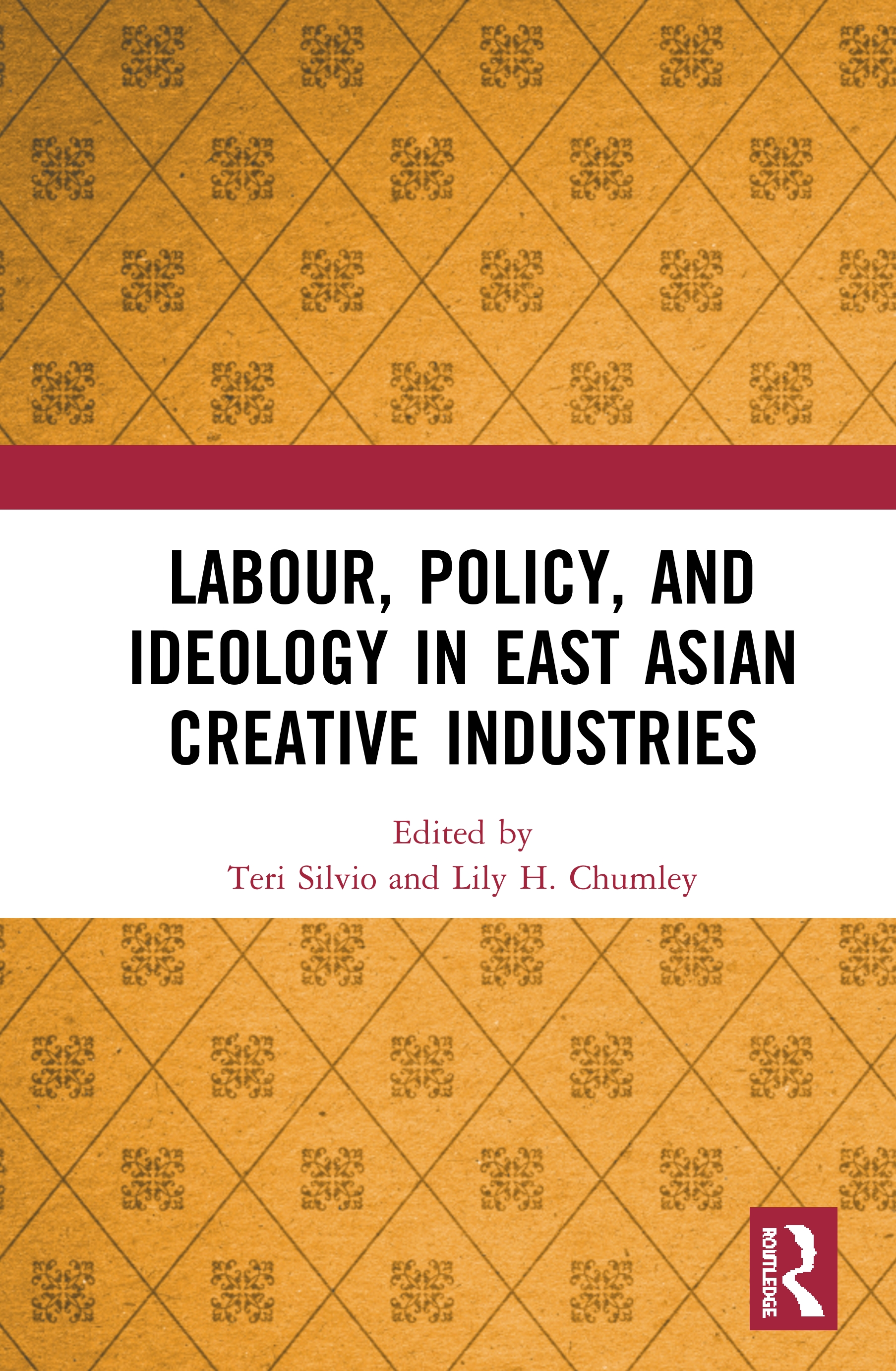 Labour, Policy, and Ideology in East Asian Creative Industries book cover