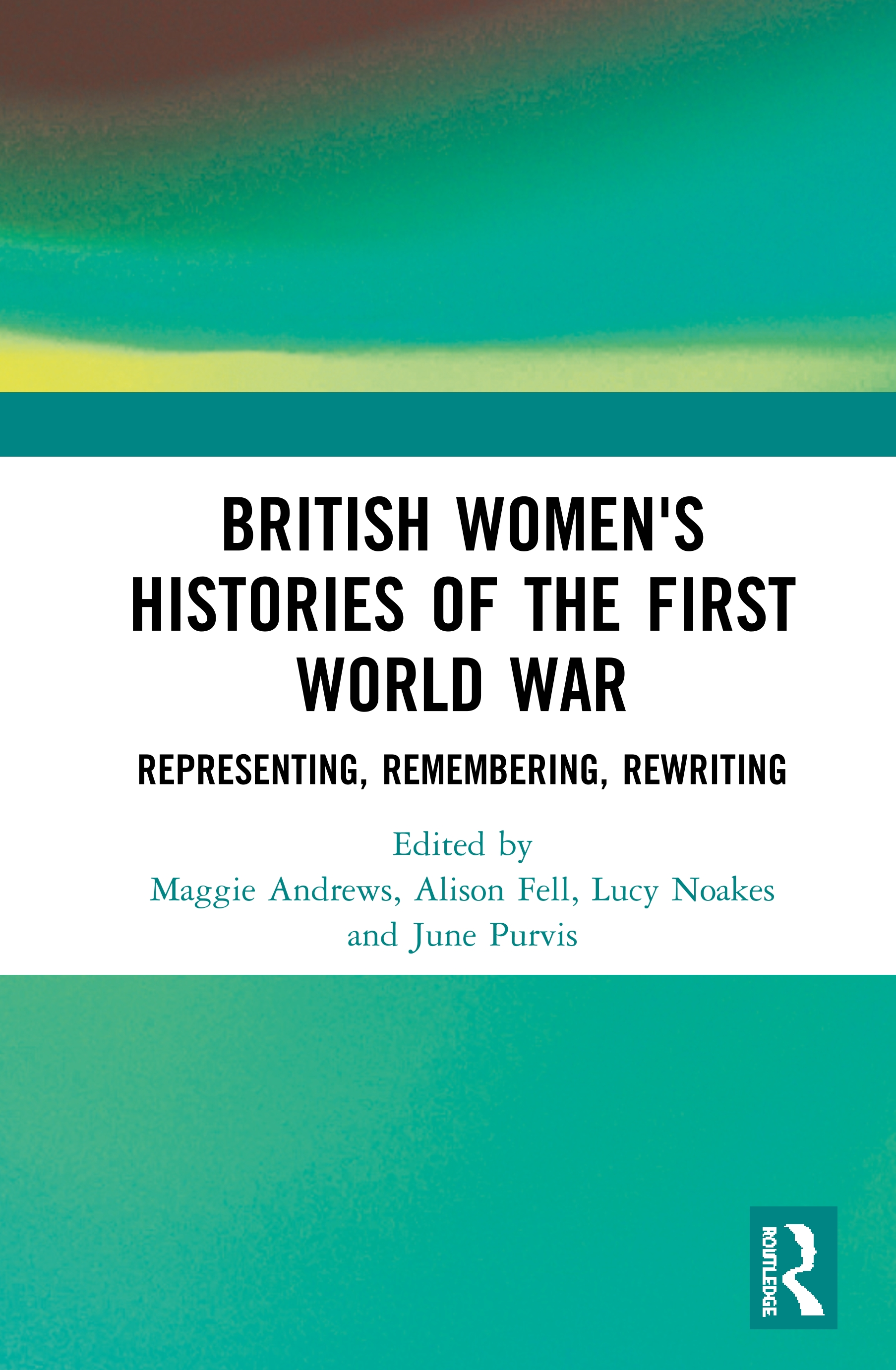 British Women's Histories of the First World War: Representing, Remembering, Rewriting book cover