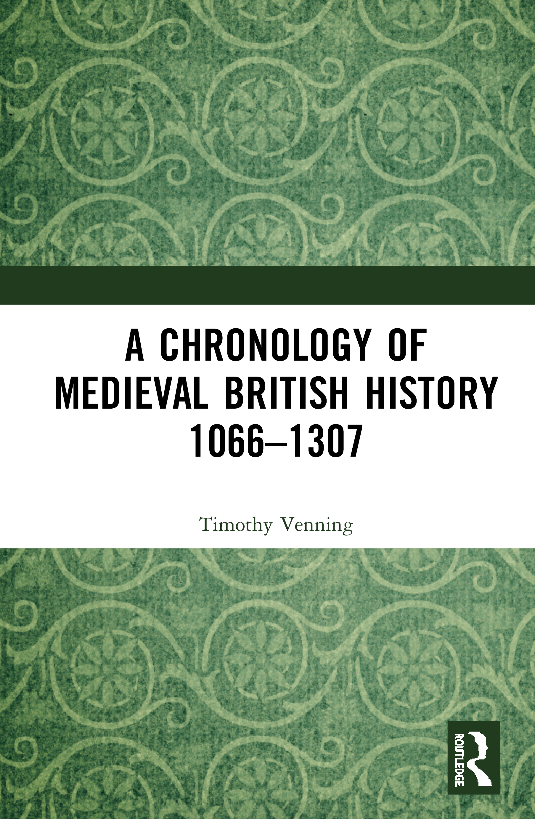A Chronology of Medieval British History 1066–1307: Part One book cover