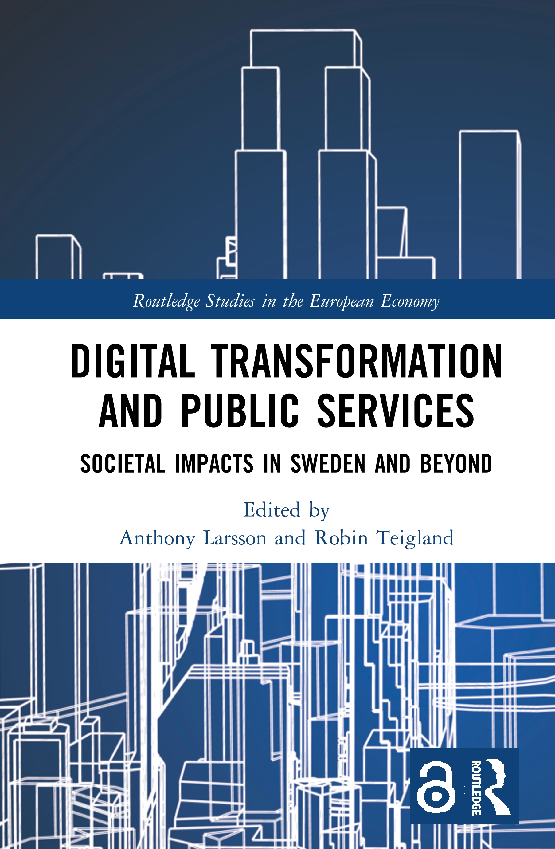 Digital Transformation and Public Services: Societal Impacts in Sweden and Beyond, 1st Edition (Hardback) book cover