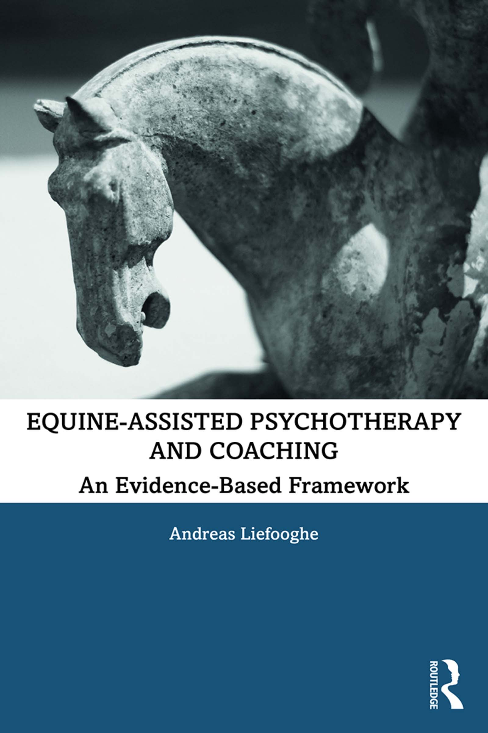 Equine-Assisted Psychotherapy and Coaching: An Evidence-Based Framework book cover