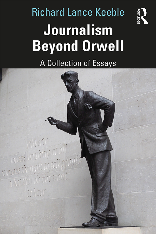 Journalism Beyond Orwell: 1st Edition (Paperback) book cover