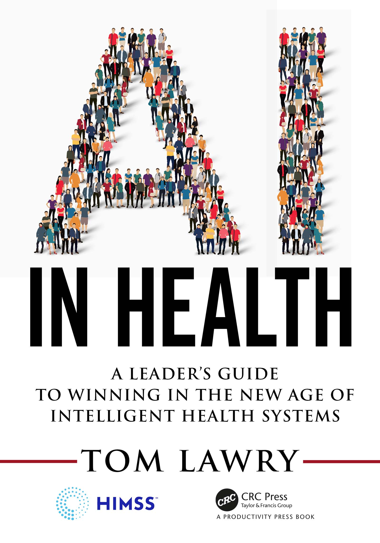 AI in Health: A Leader's Guide to Winning in the New Age of Intelligent Health Systems, 1st Edition (Paperback) book cover