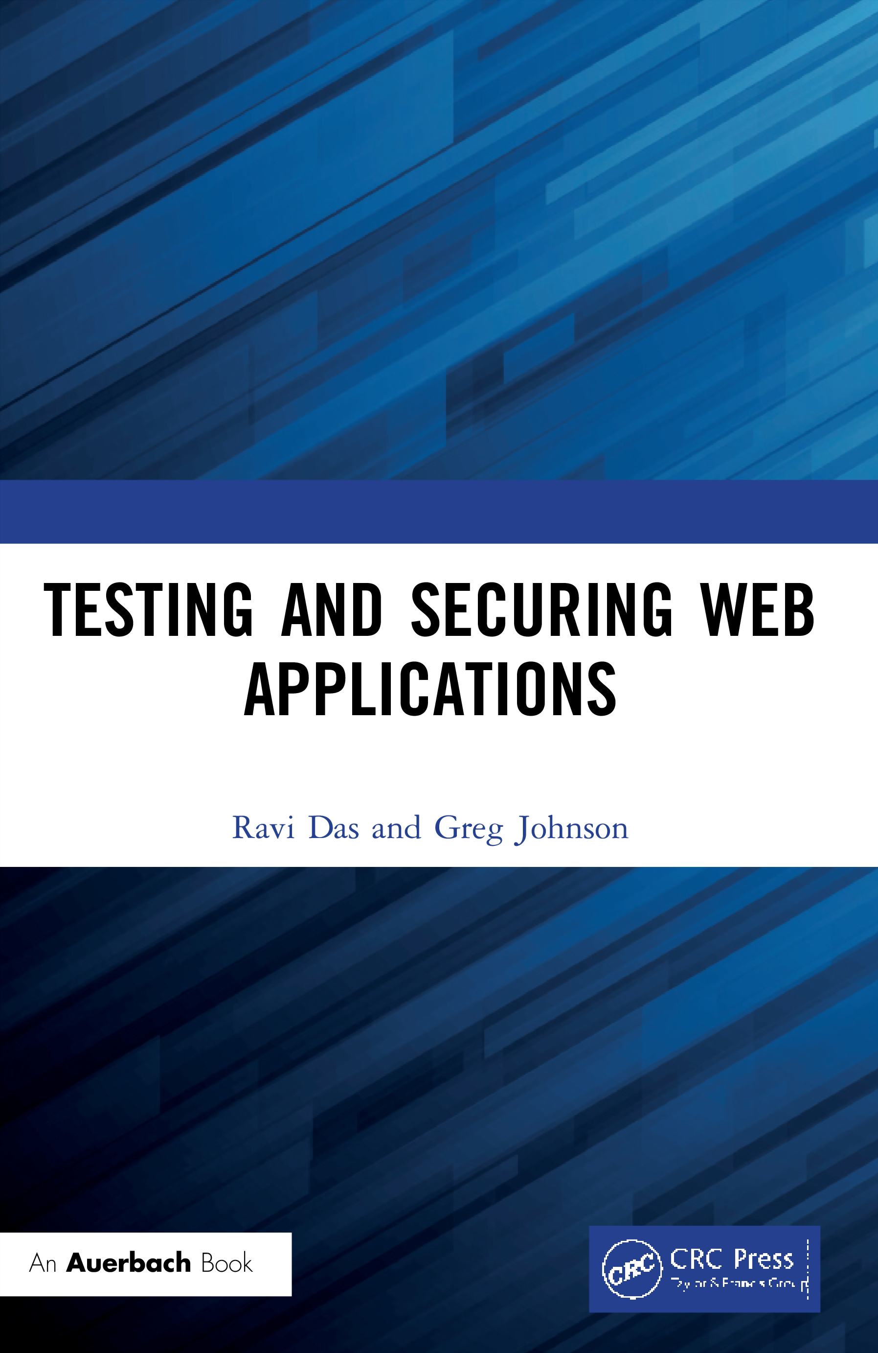 Testing and Securing Web Applications: 1st Edition (Paperback) book cover
