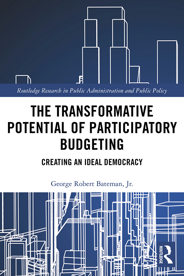 The Transformative Potential of Participatory Budgeting: Creating an Ideal Democracy book cover