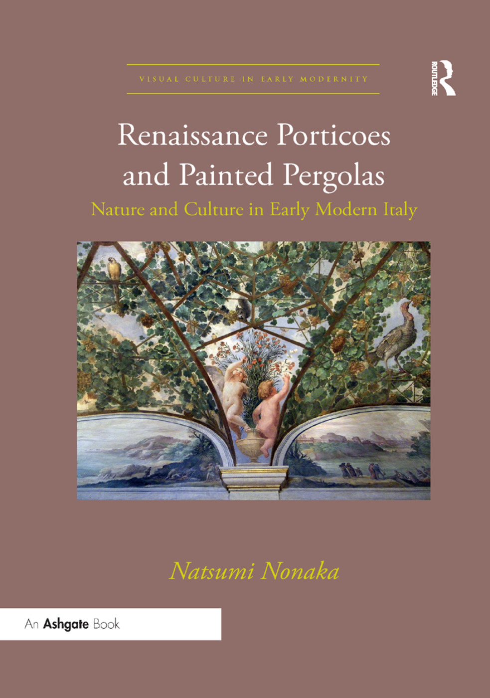 Renaissance Porticoes and Painted Pergolas: Nature and Culture in Early Modern Italy book cover