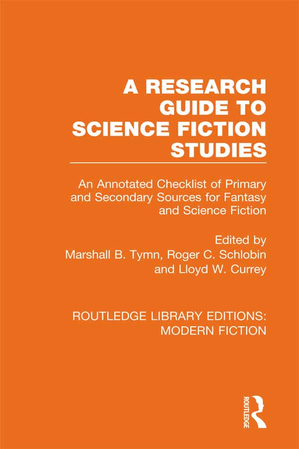 A Research Guide to Science Fiction Studies: An Annotated Checklist of Primary and Secondary Sources for Fantasy and Science Fiction book cover