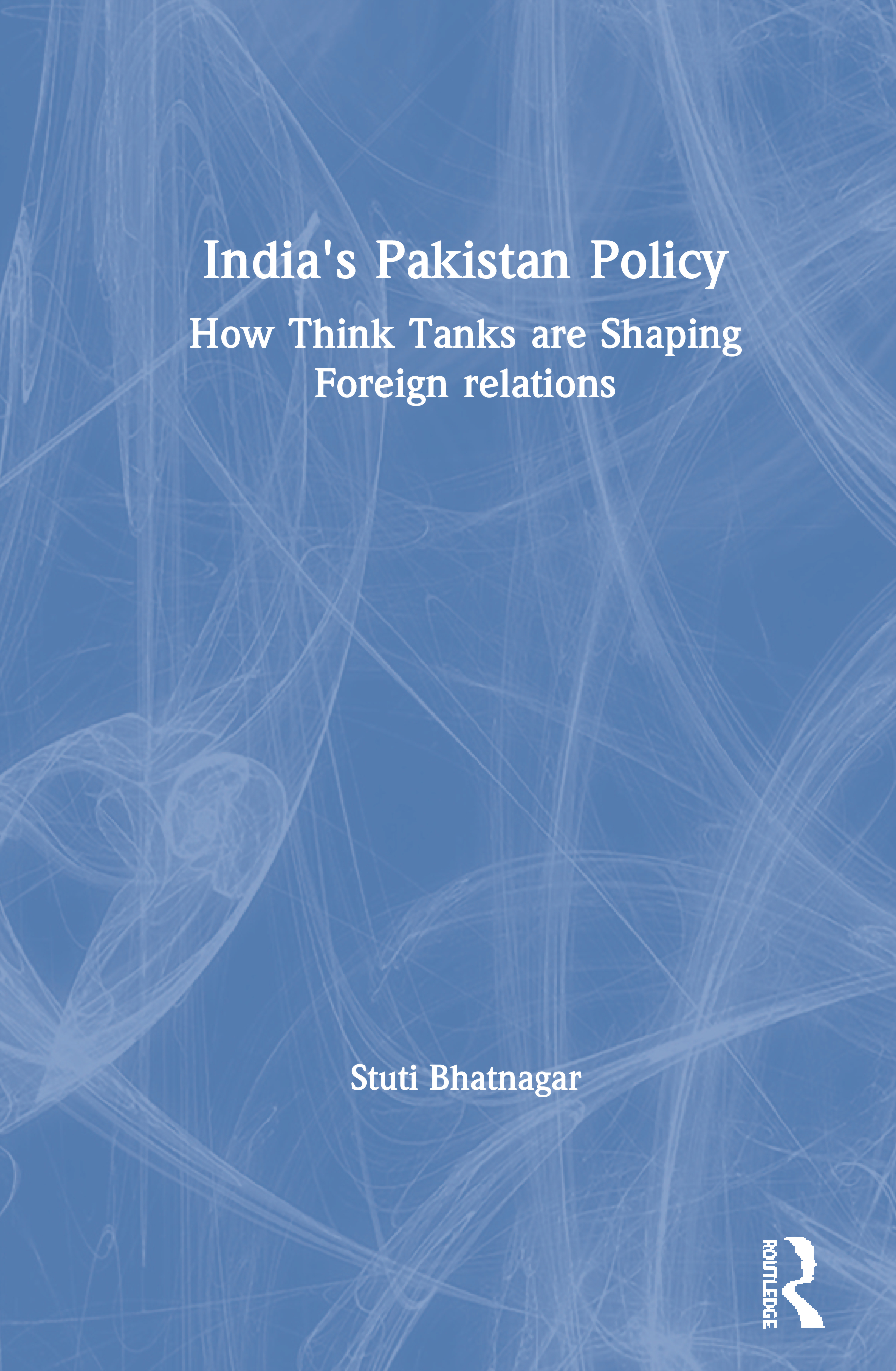 India's Pakistan Policy: How Think Tanks are Shaping Foreign relations book cover