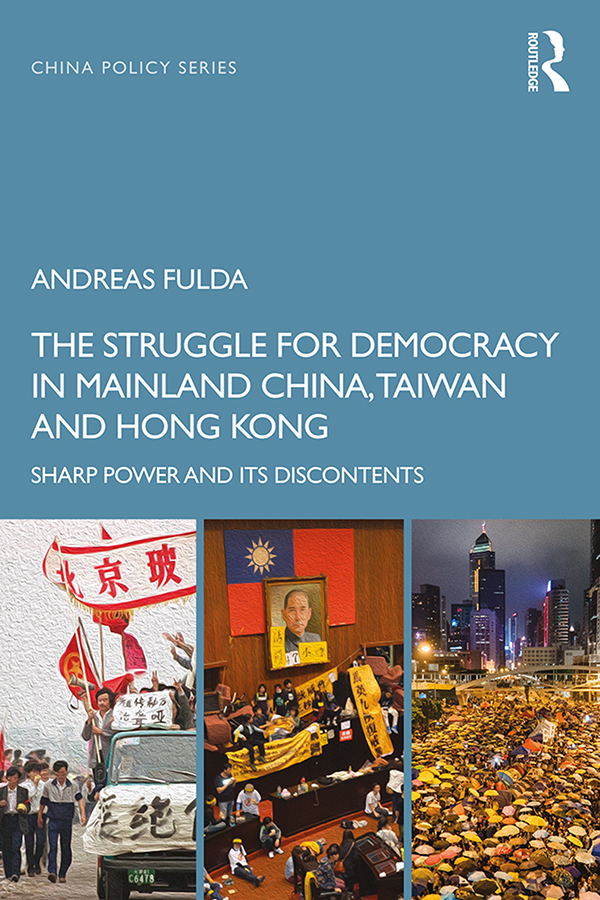 The Struggle for Democracy in Mainland China, Taiwan and Hong Kong: Sharp Power and its Discontents book cover
