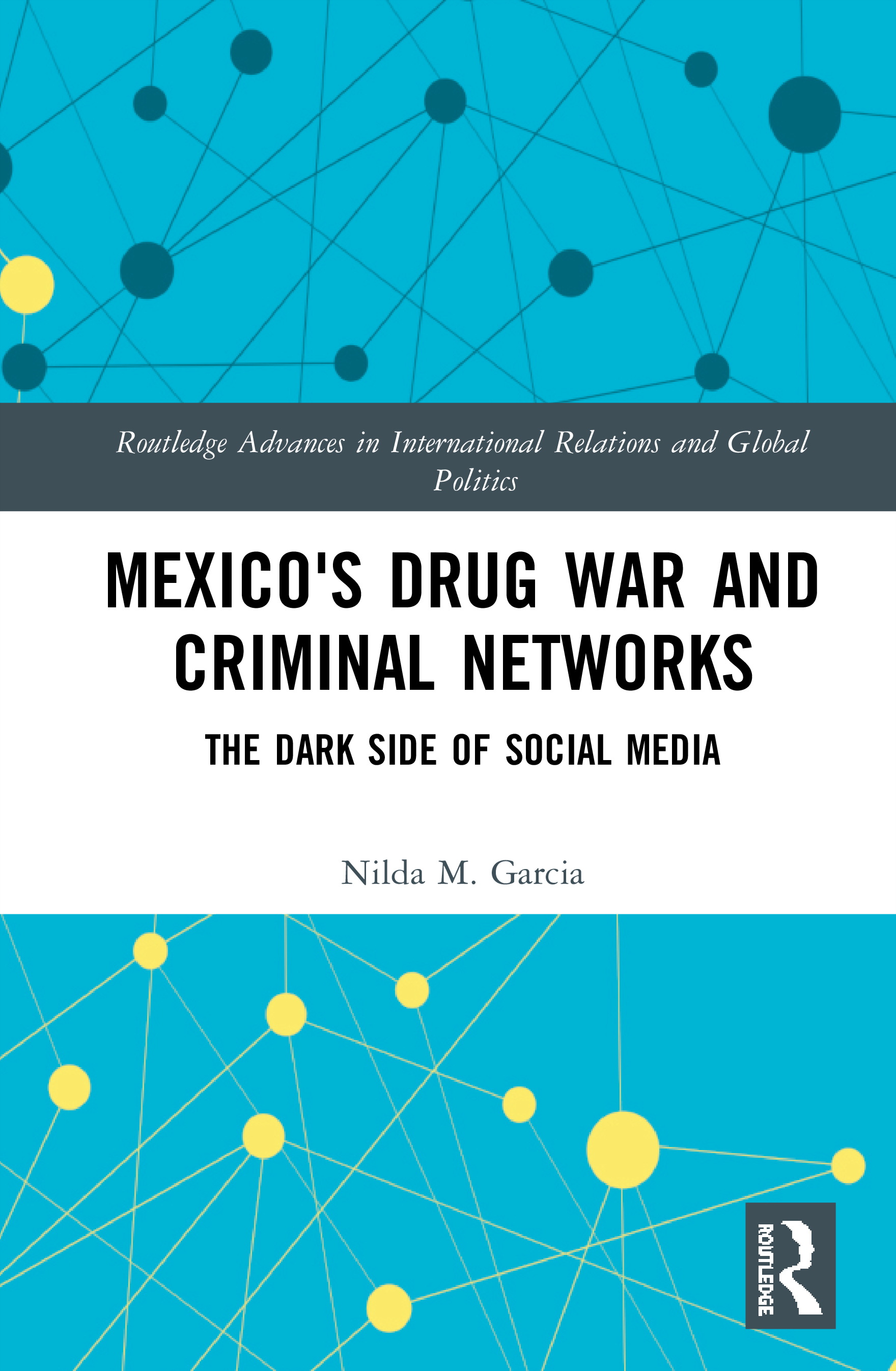 Mexico's Drug War and Criminal Networks: The Dark Side of Social Media book cover