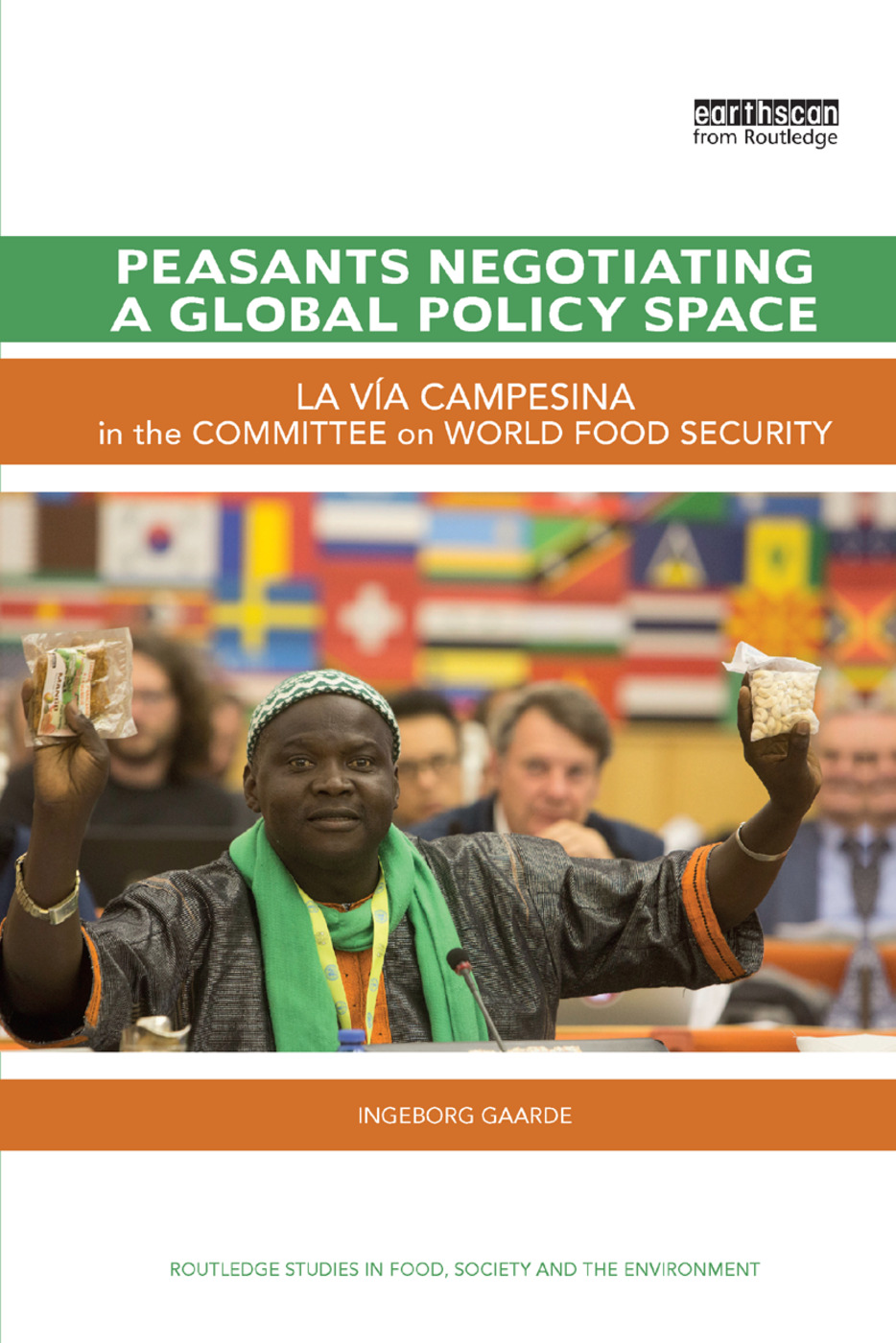 Peasants Negotiating a Global Policy Space: La Vía Campesina in the Committee on World Food Security book cover
