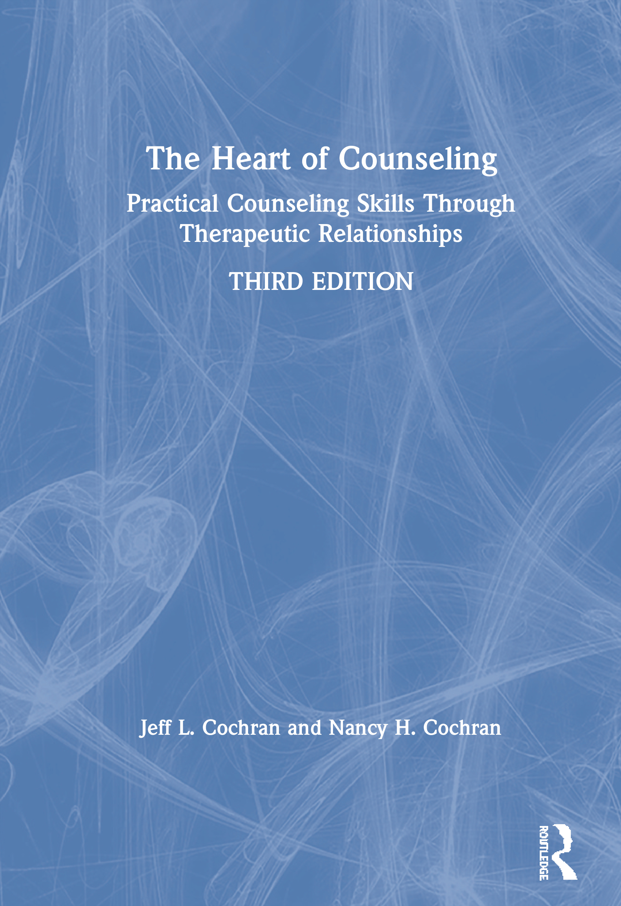 The Heart of Counseling: Practical Counseling Skills Through Therapeutic Relationships, 3rd ed, 3rd Edition (Paperback) book cover