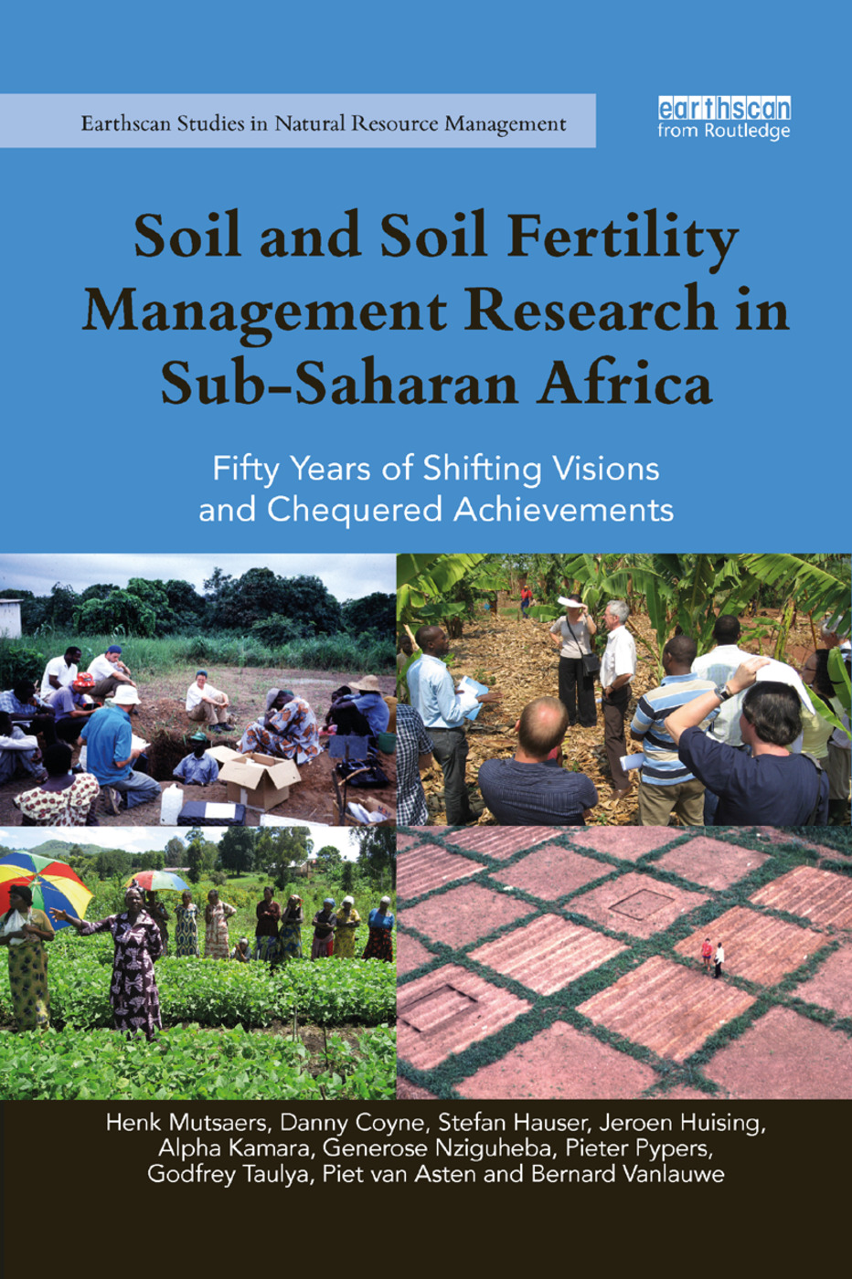 Soil and Soil Fertility Management Research in Sub-Saharan Africa: Fifty years of shifting visions and chequered achievements book cover