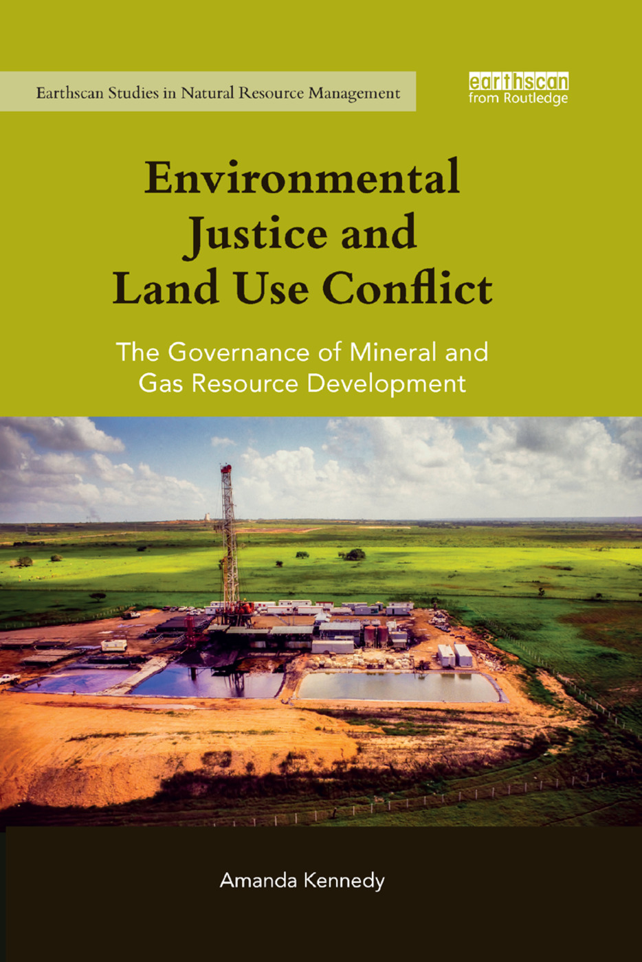 Environmental Justice and Land Use Conflict: The governance of mineral and gas resource development book cover