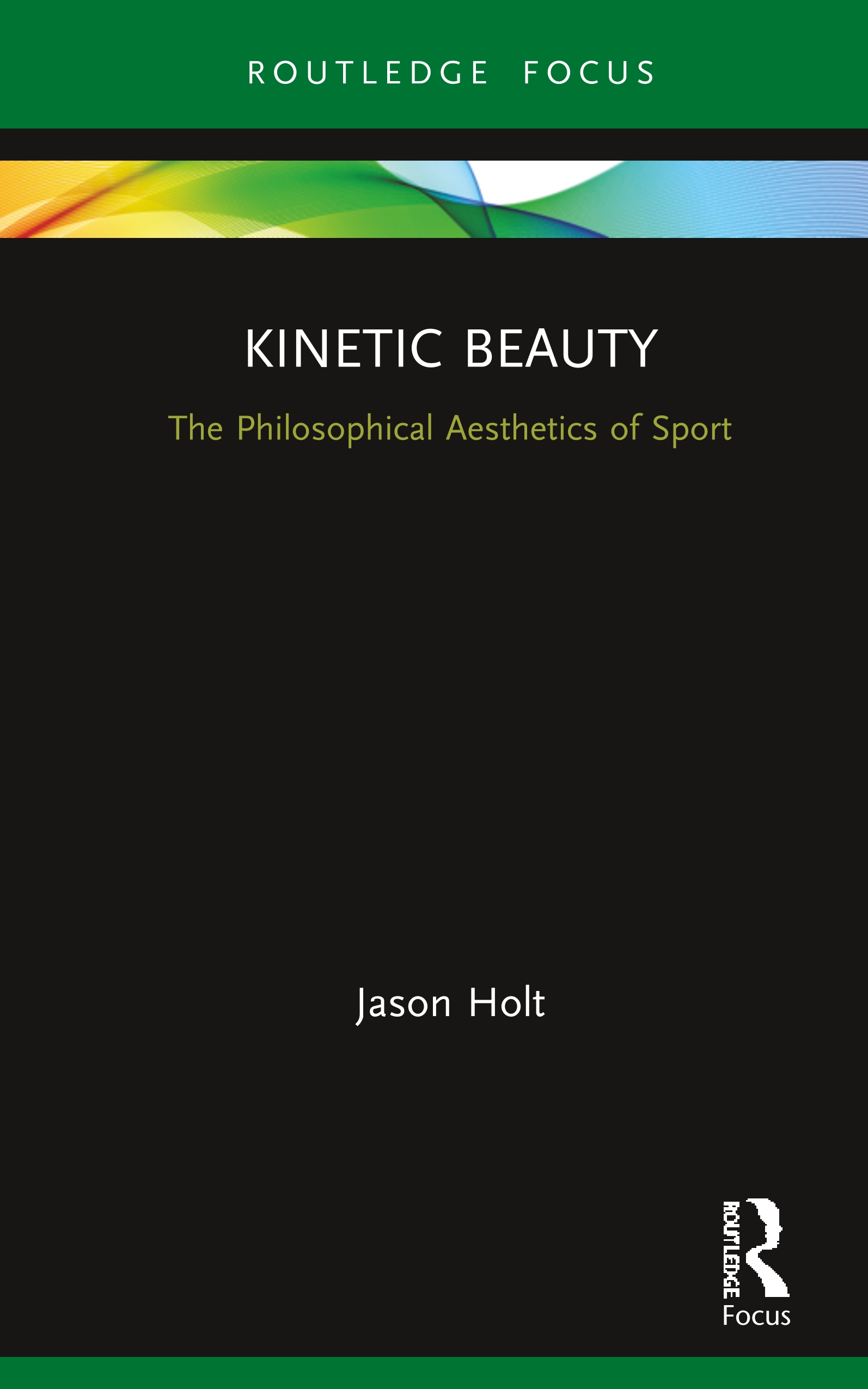 Kinetic Beauty: The Philosophical Aesthetics of Sport book cover