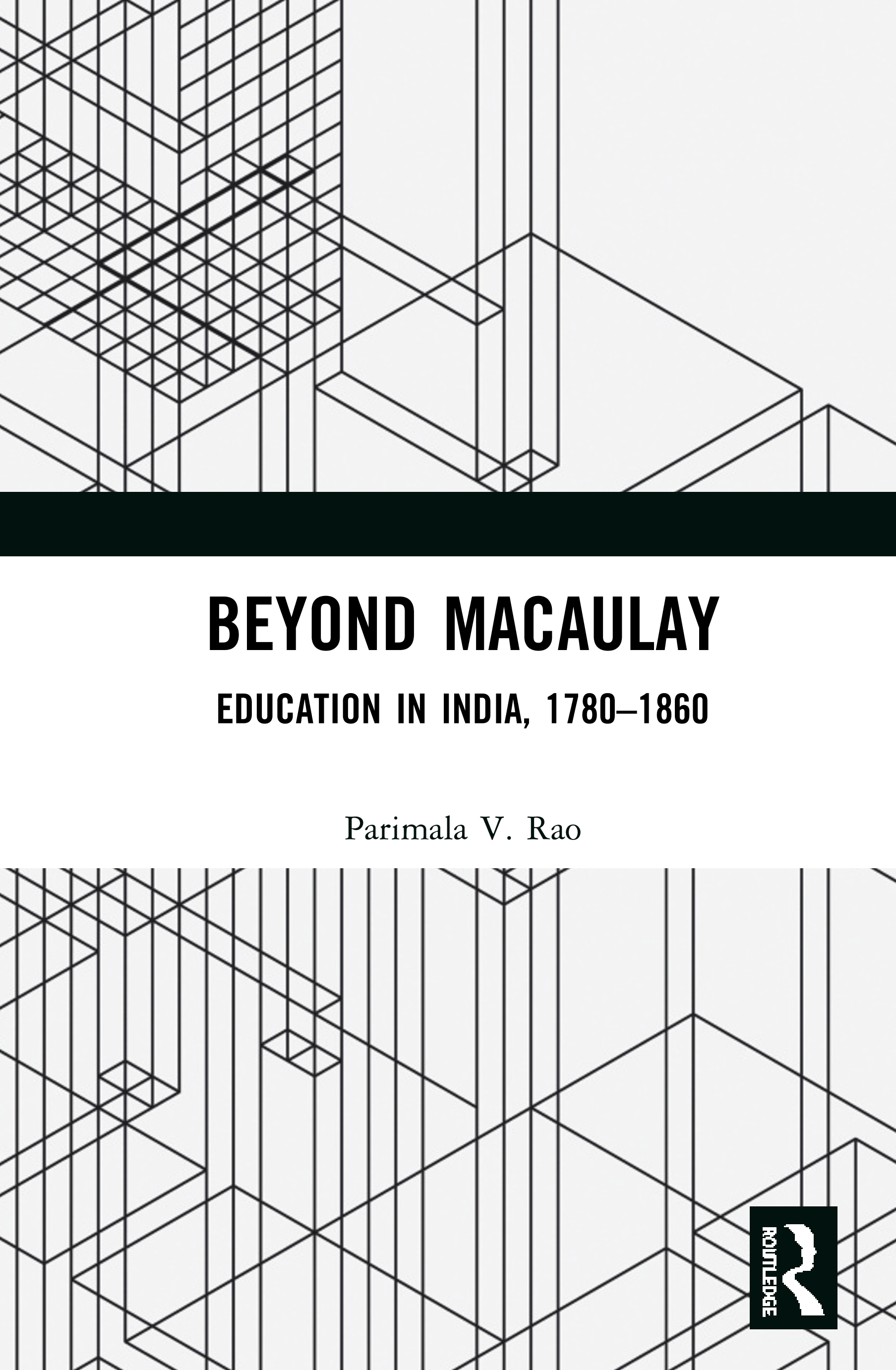 Beyond Macaulay: Education in India, 1780–1860 book cover