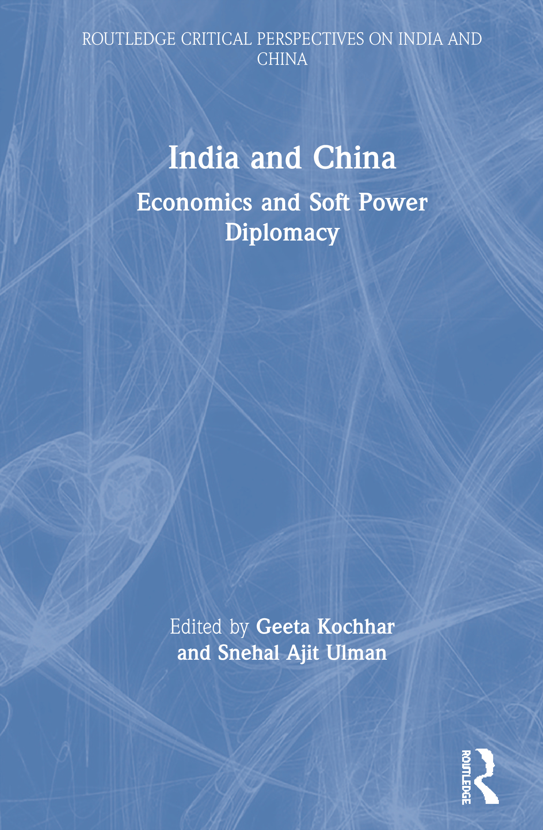 India and China: Economics and Soft Power Diplomacy book cover
