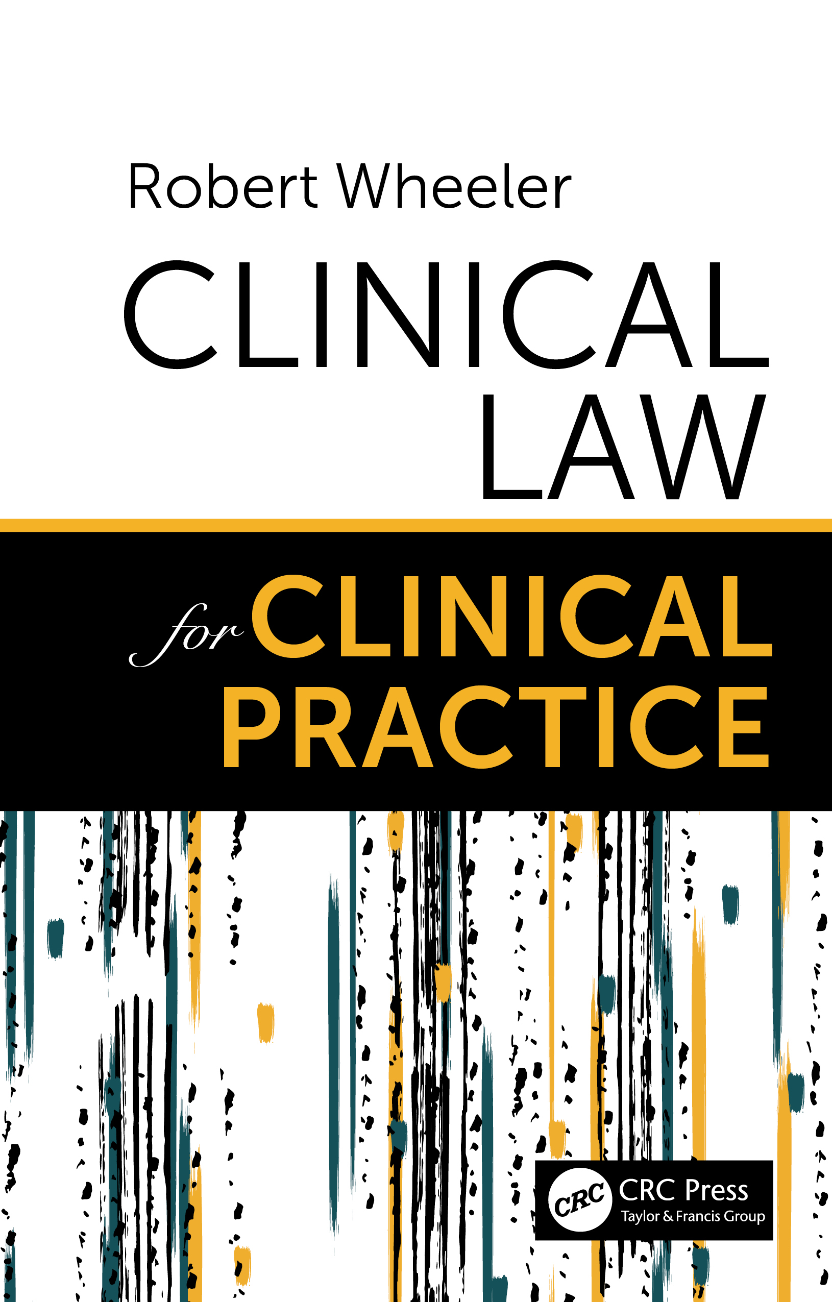 Clinical Law for Clinical Practice