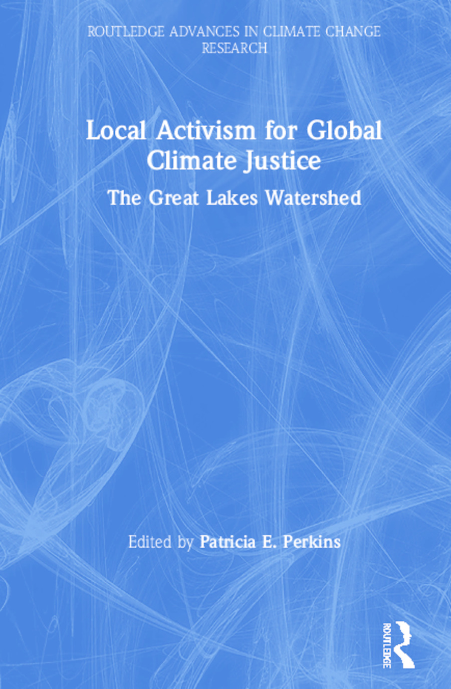 Local Activism for Global Climate Justice: The Great Lakes Watershed book cover