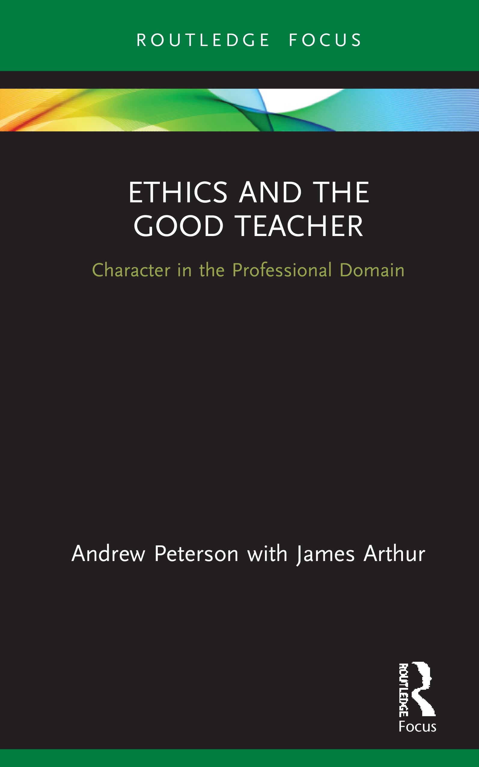 Ethics and the Good Teacher: Character in the Professional Domain book cover