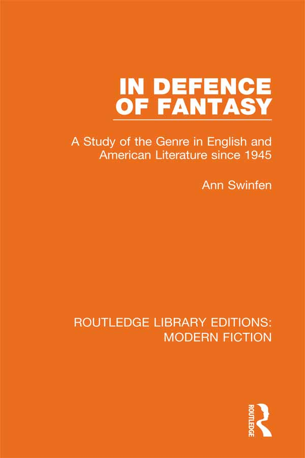 In Defence of Fantasy: A Study of the Genre in English and American Literature since 1945 book cover
