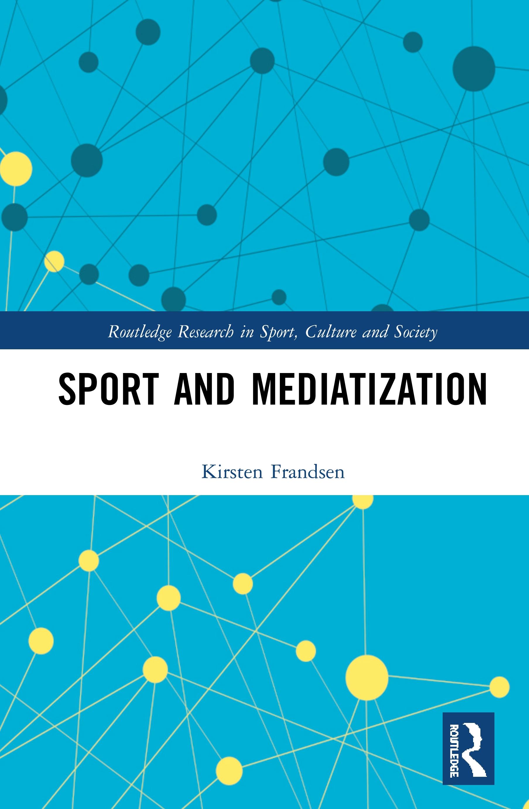Sport and Mediatization: 1st Edition (Hardback) book cover
