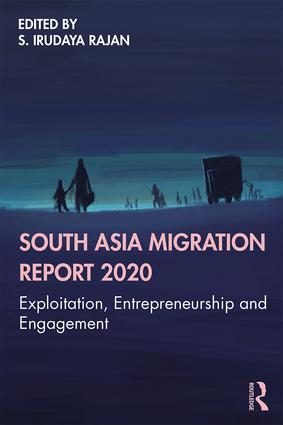 South Asia Migration Report 2020: Exploitation, Entrepreneurship and Engagement book cover