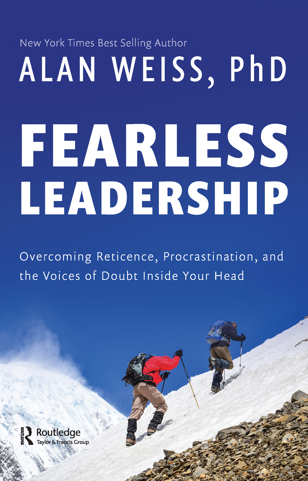 Fearless Leadership: Overcoming Reticence, Procrastination, and the Voices of Doubt Inside Your Head, 1st Edition (Hardback) book cover
