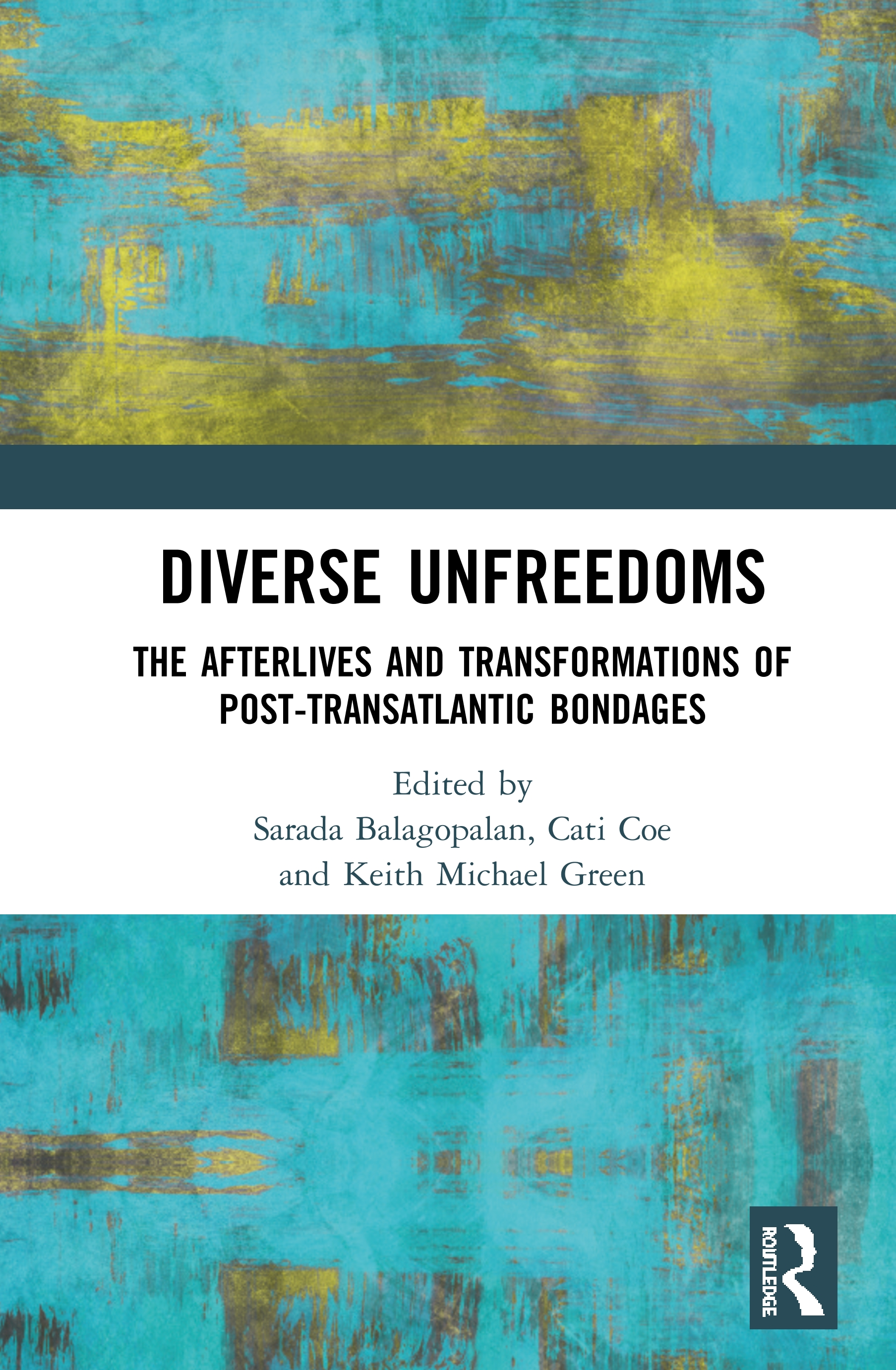 Diverse Unfreedoms: The Afterlives and Transformations of Post-Transatlantic Bondages book cover