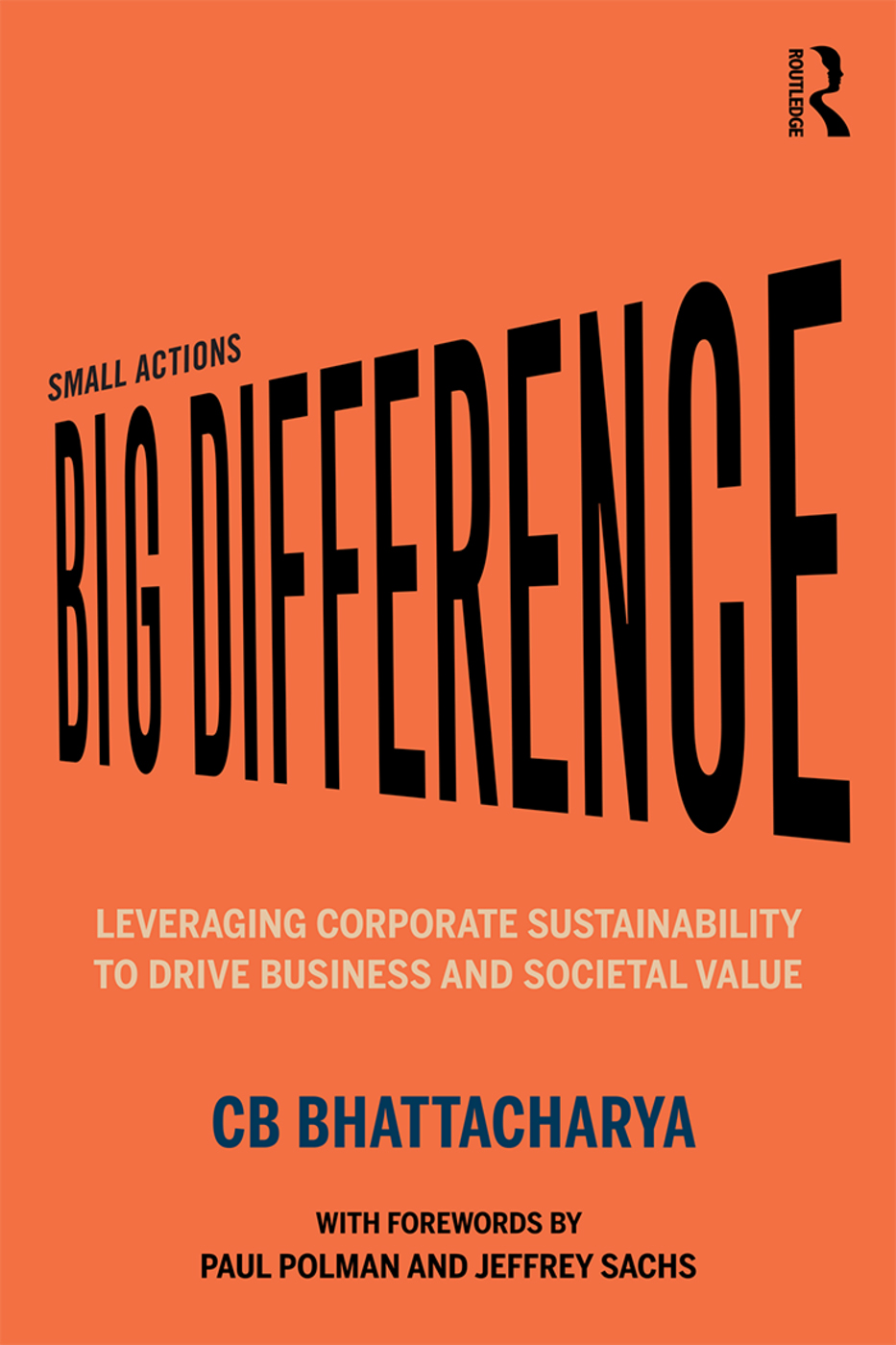 Small Actions, Big Difference: Leveraging Corporate Sustainability to Drive Business and Societal Value book cover
