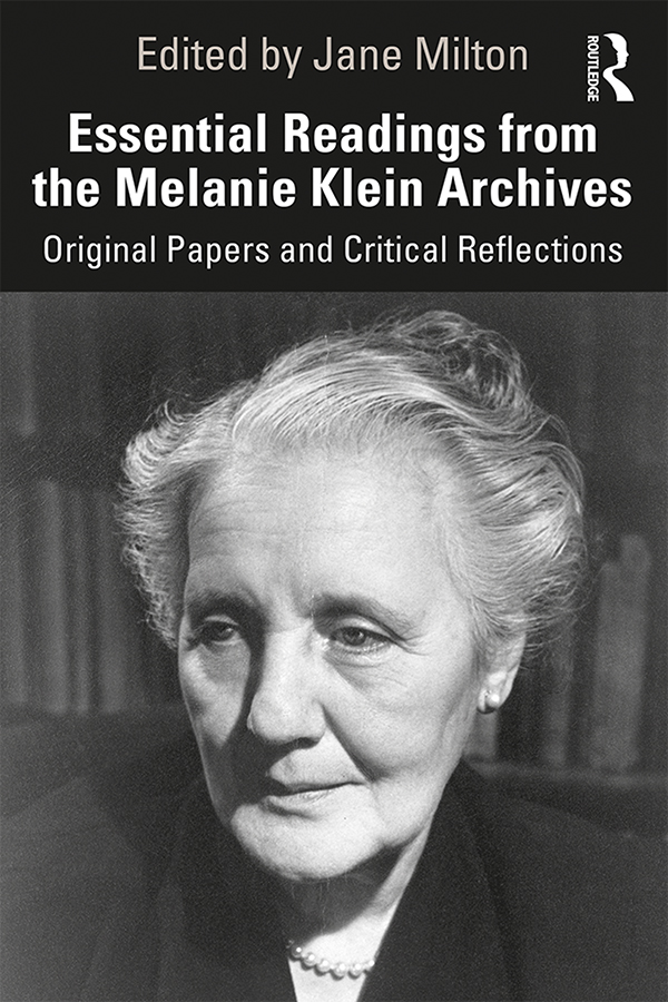 Essential Readings from the Melanie Klein Archives: Original Papers and Critical Reflections book cover
