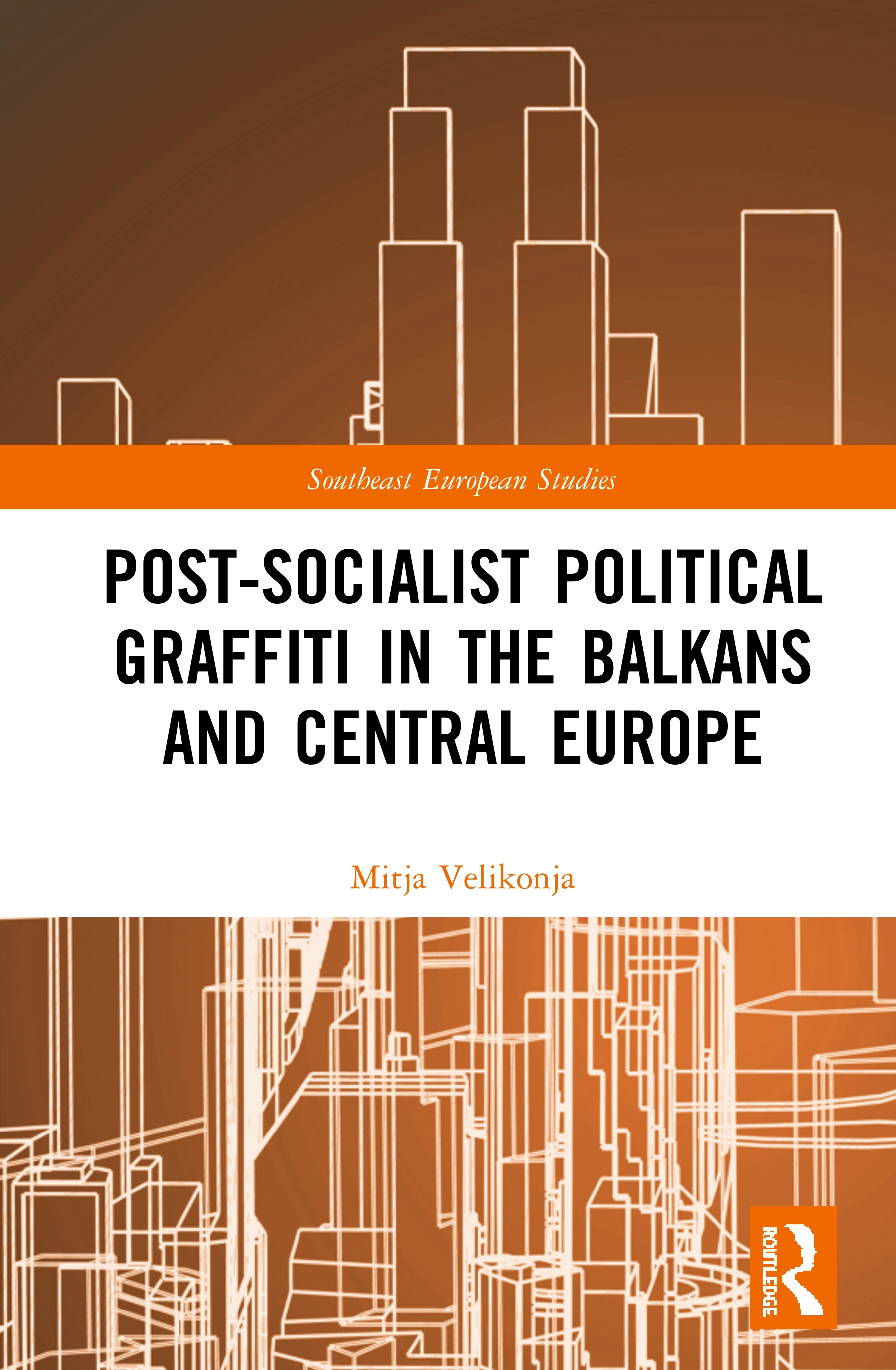 Post-Socialist Political Graffiti in the Balkans and Central Europe book cover