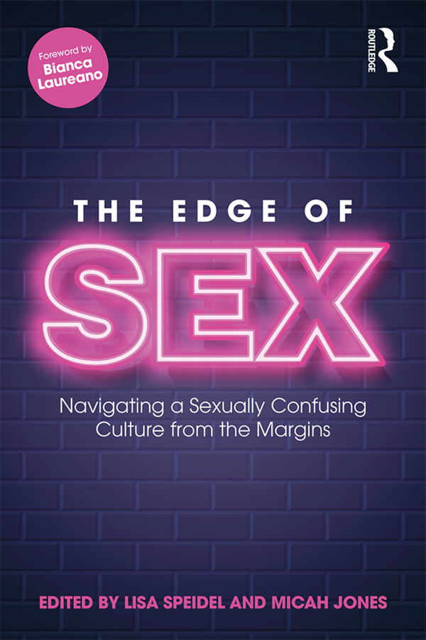 The Edge of Sex: Navigating a Sexually Confusing Culture from the Margins book cover