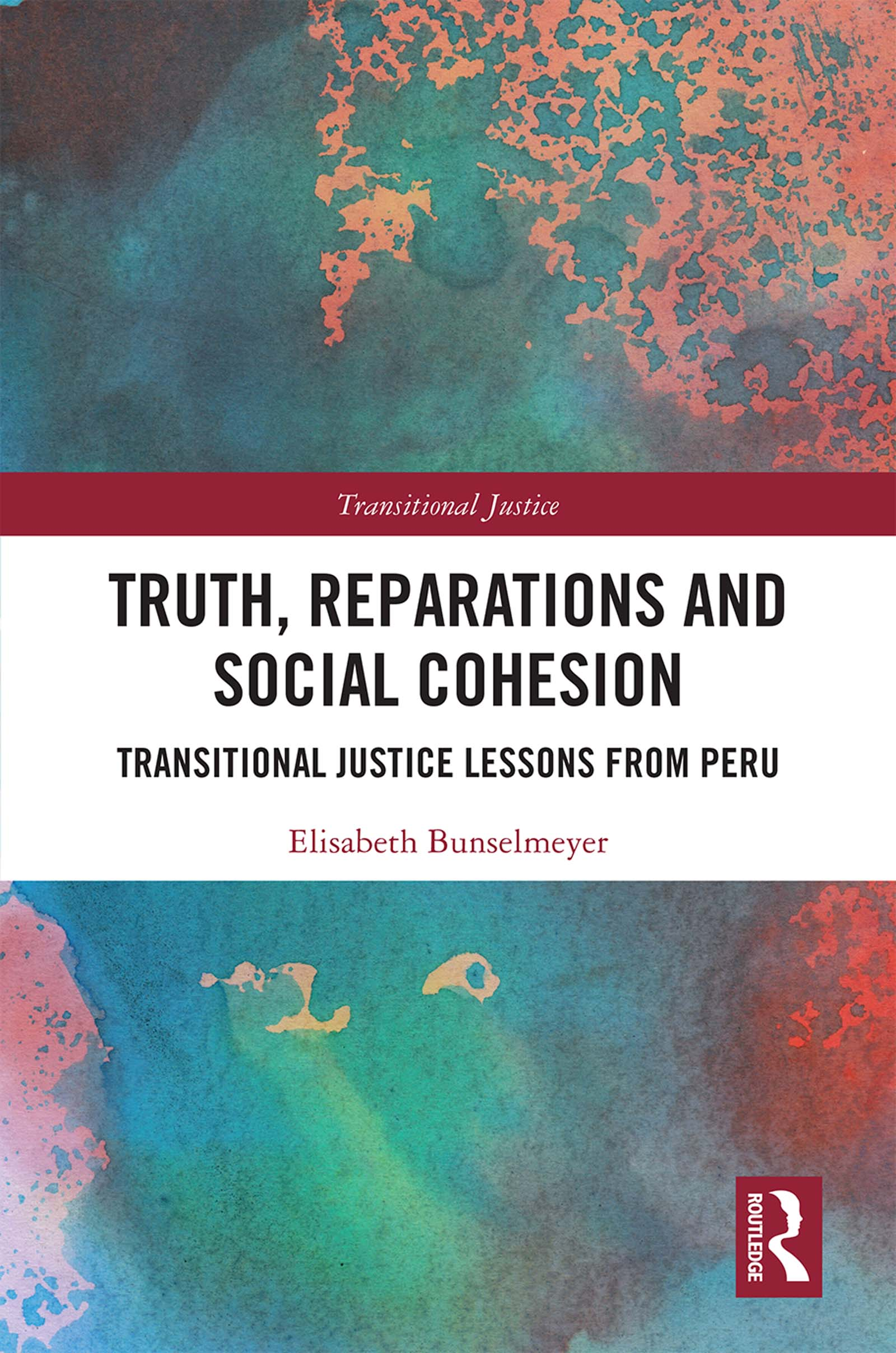 Truth, Reparations and Social Cohesion: Transitional Justice Lessons from Peru book cover