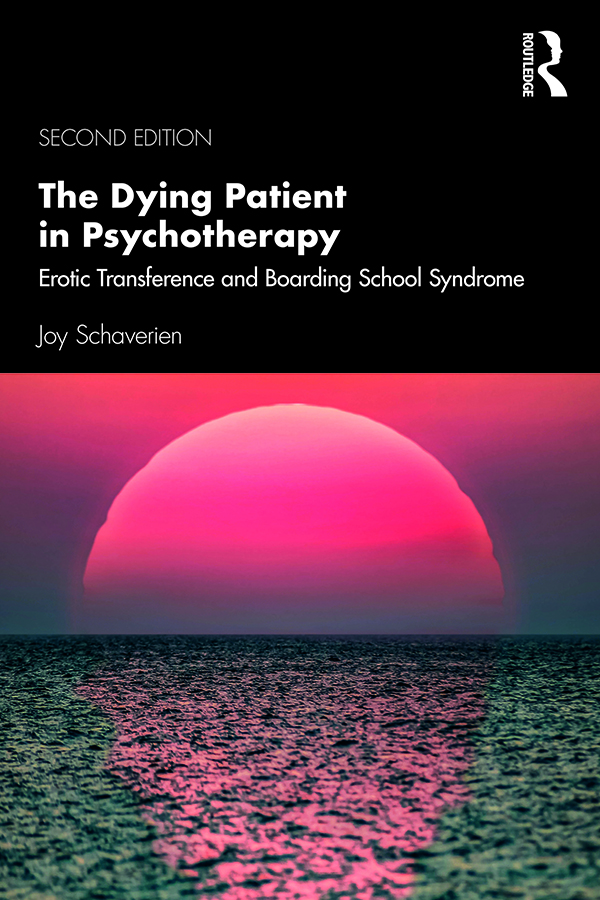 The Dying Patient in Psychotherapy: Erotic Transference and Boarding School Syndrome book cover