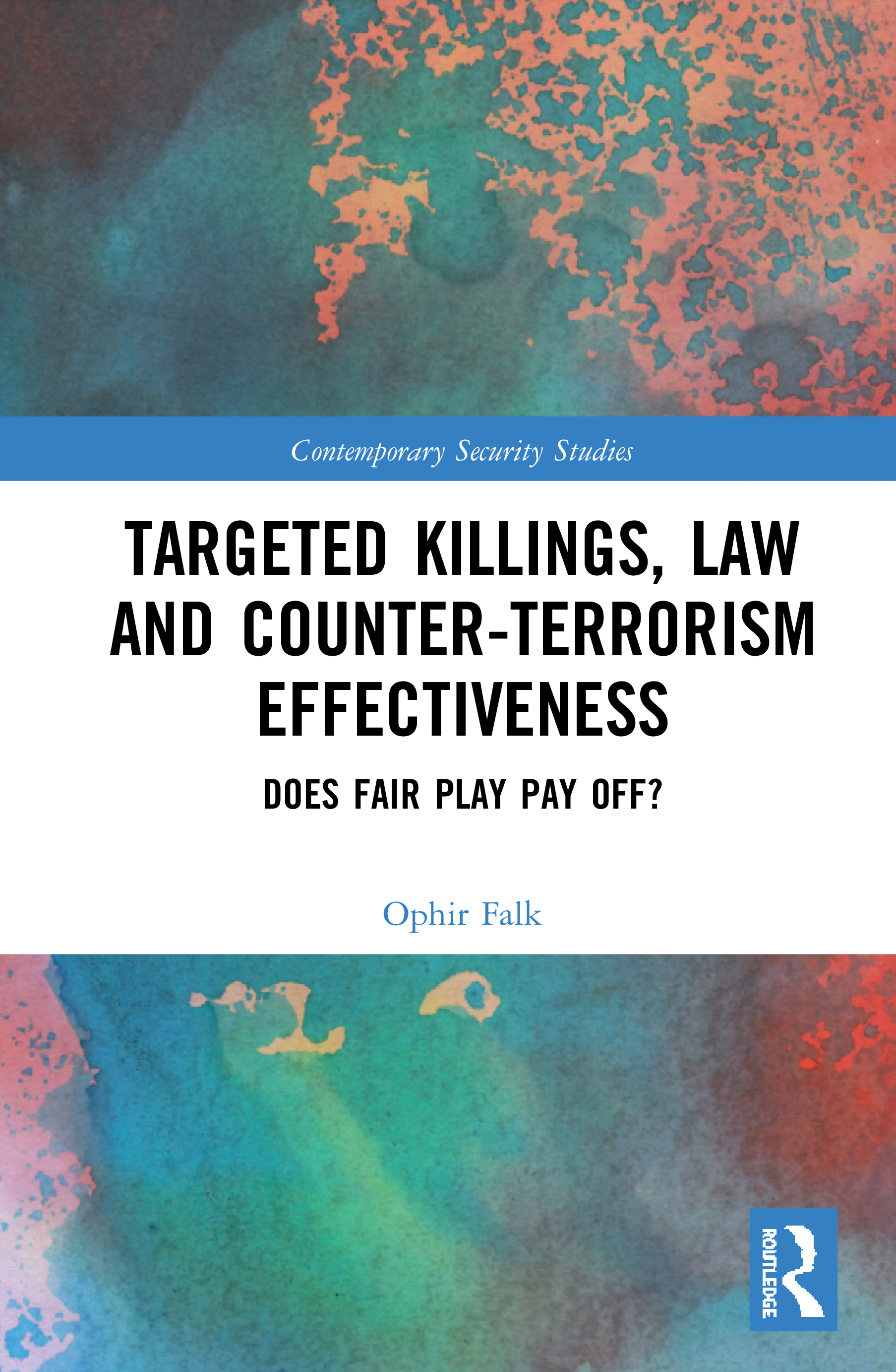 Targeted Killings, Law and Counter-Terrorism Effectiveness: Does Fair Play Pay Off? book cover