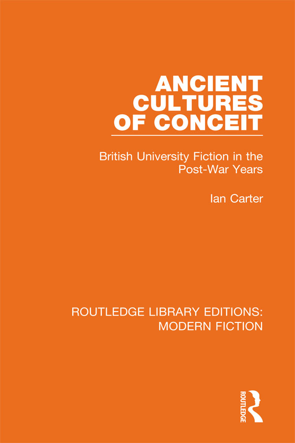 Ancient Cultures of Conceit: British University Fiction in the Post-War Years book cover