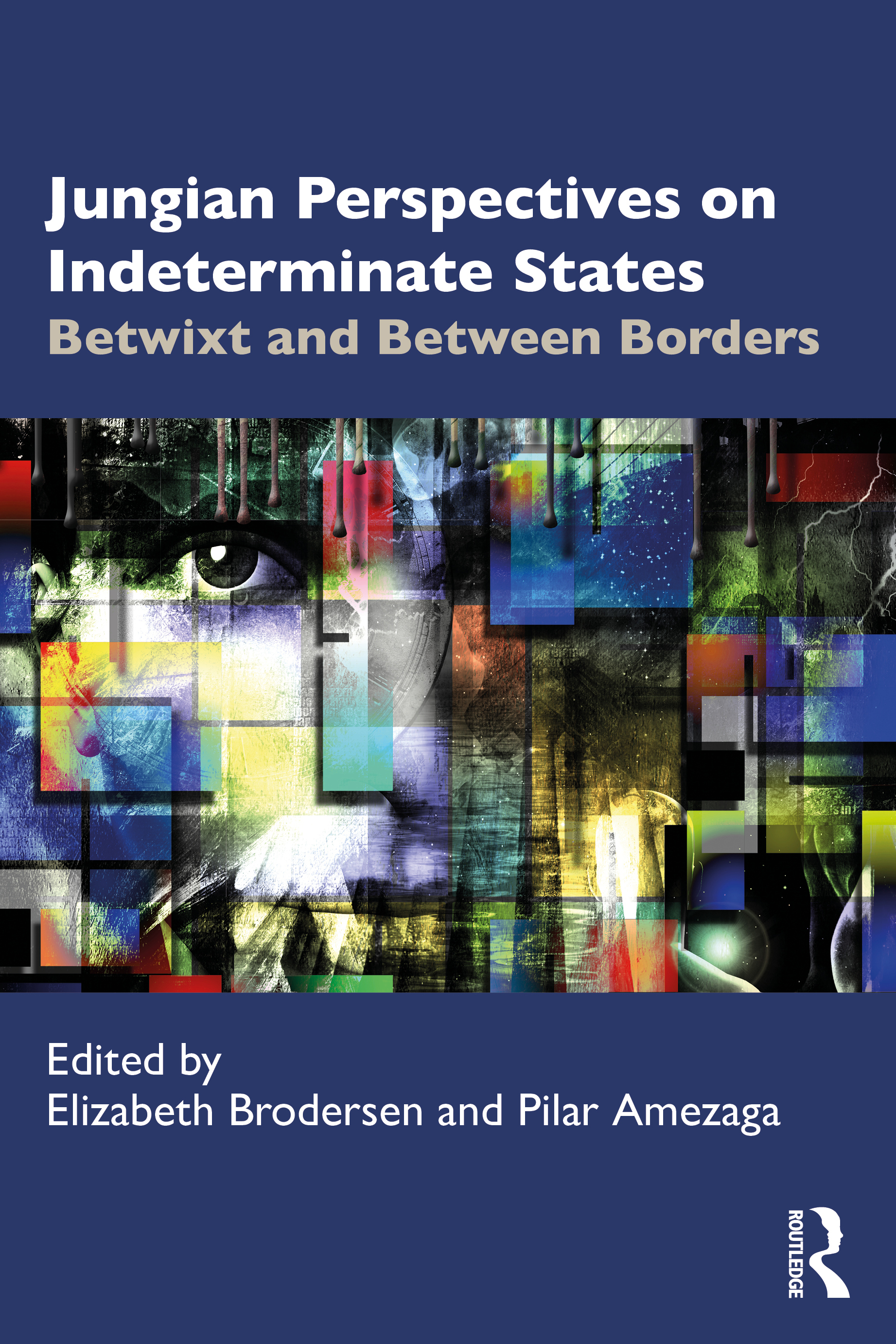 Jungian Perspectives on Indeterminate States: Betwixt and Between Borders, 1st Edition (Paperback) book cover