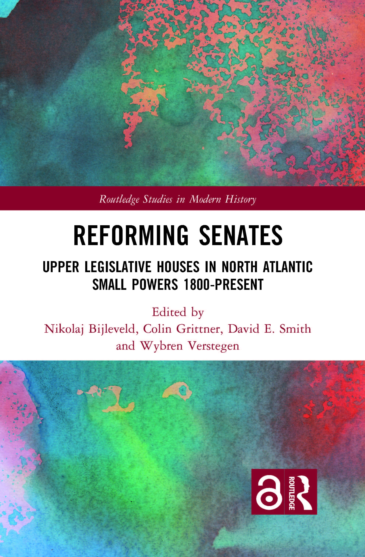 Reforming Senates: Upper Legislative Houses in North Atlantic Small Powers 1800-present book cover